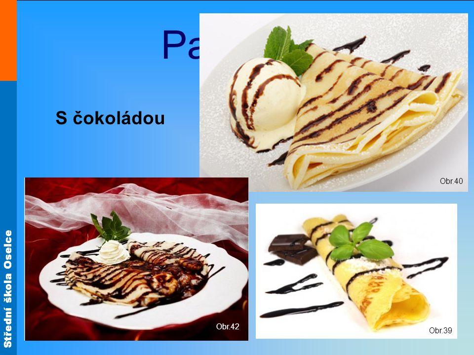 Palačinky Obr.40 S čokoládou Obr.42 Obr.39
