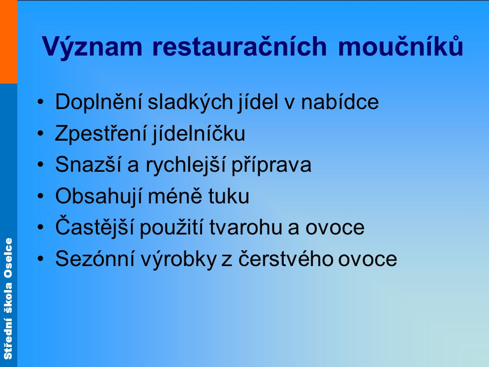 Význam restauračních moučníků
