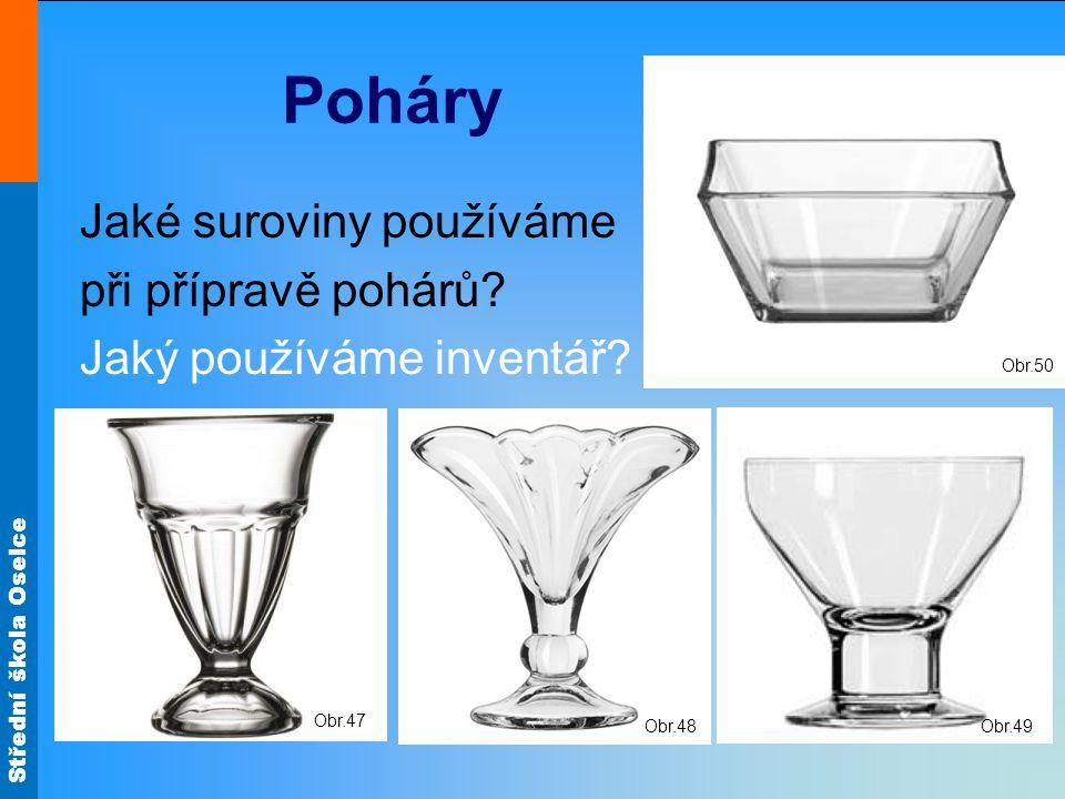 Poháry Jaké suroviny používáme při přípravě pohárů