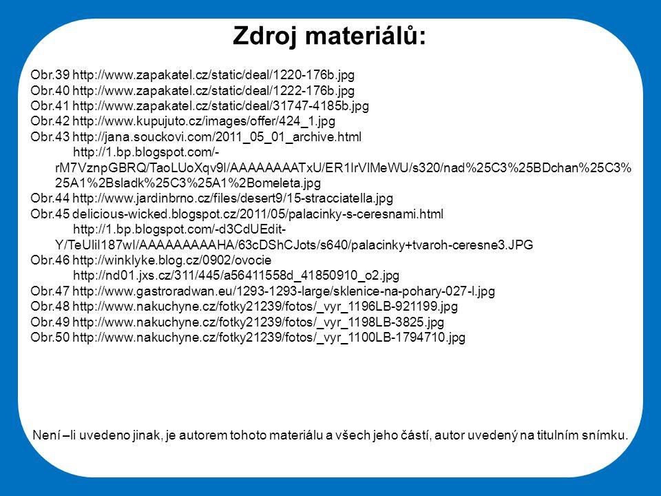 Zdroj materiálů: Obr.39 http://www.zapakatel.cz/static/deal/1220-176b.jpg. Obr.40 http://www.zapakatel.cz/static/deal/1222-176b.jpg.