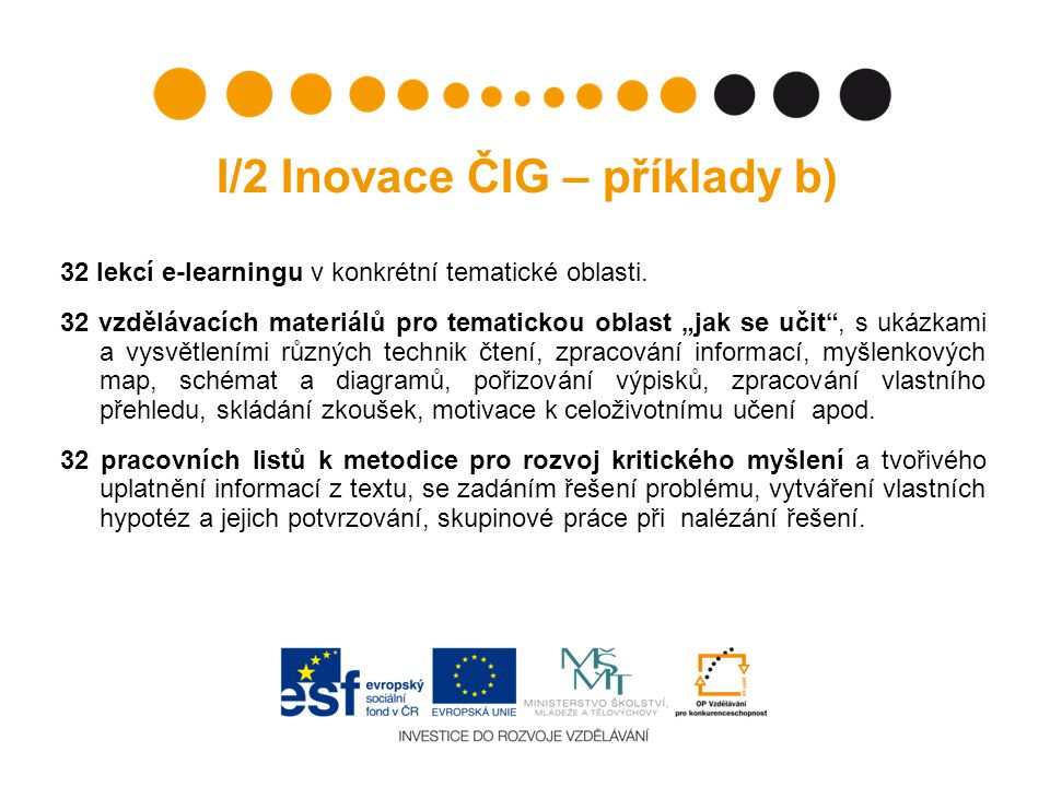 I/2 Inovace ČIG – příklady b)