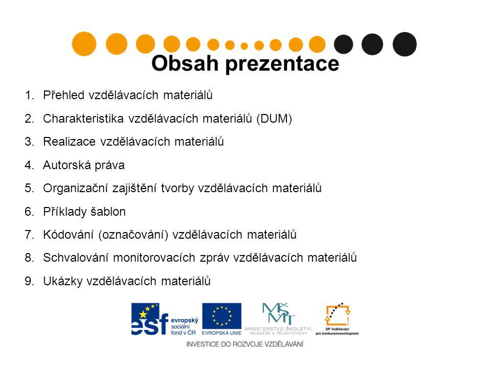 Obsah prezentace Přehled vzdělávacích materiálů