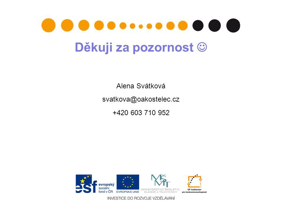 Alena Svátková svatkova@oakostelec.cz +420 603 710 952