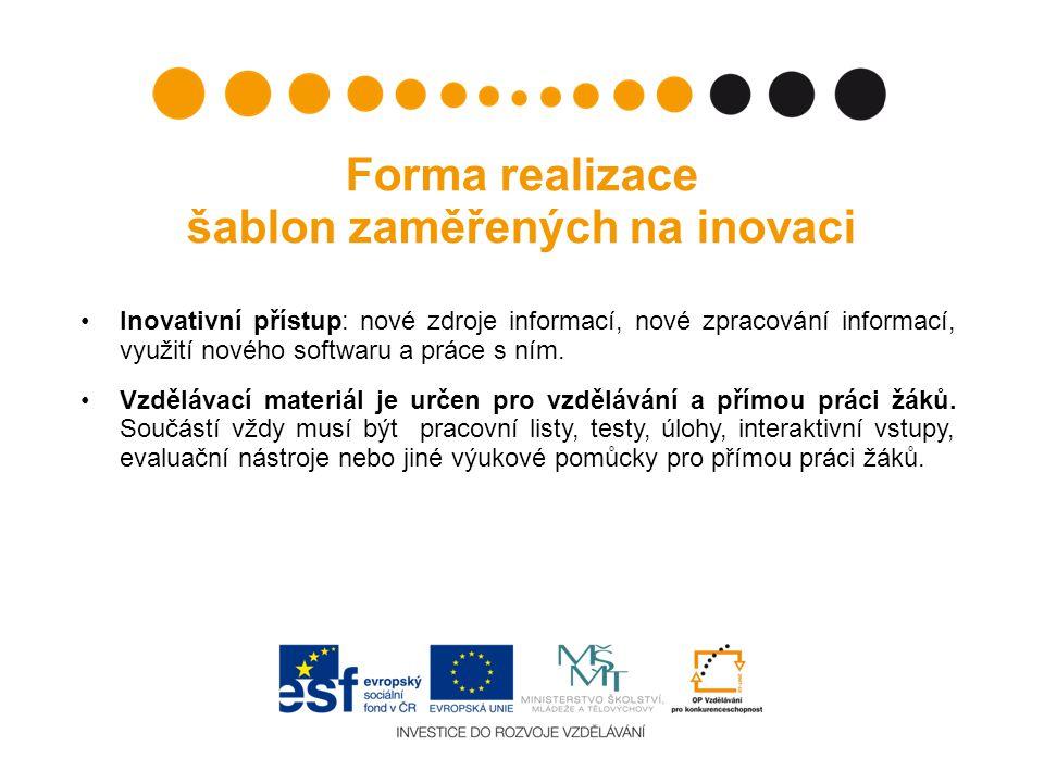 Forma realizace šablon zaměřených na inovaci