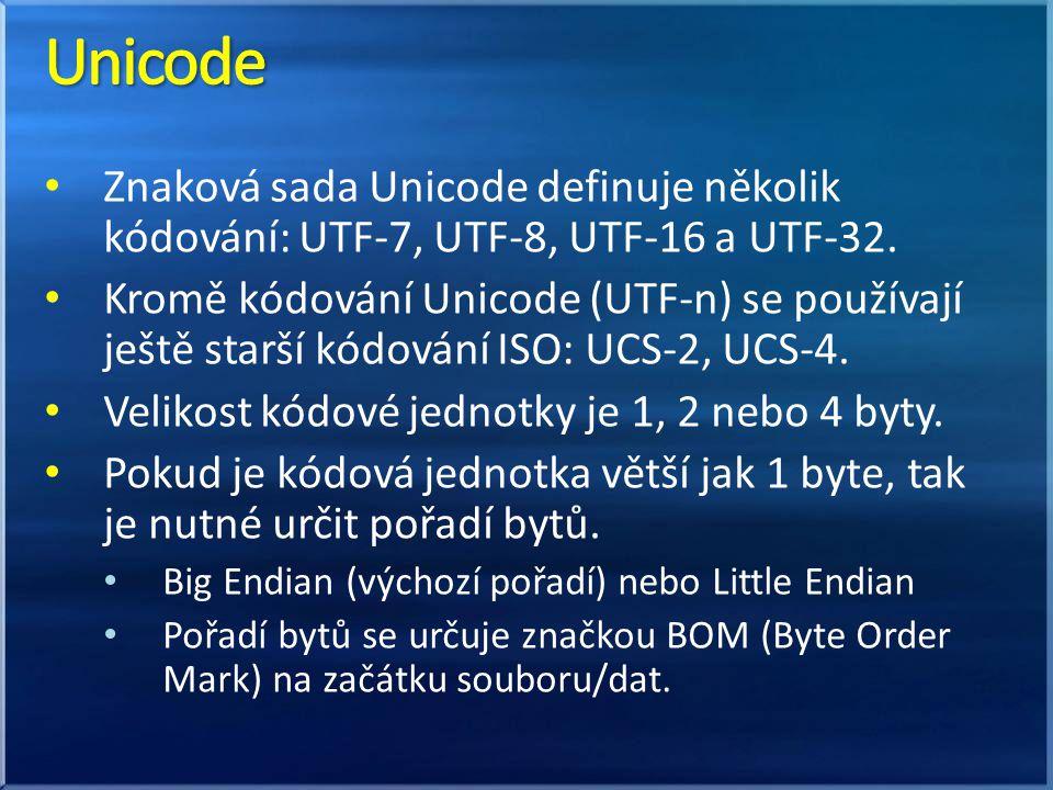 Unicode Znaková sada Unicode definuje několik kódování: UTF-7, UTF-8, UTF-16 a UTF-32.
