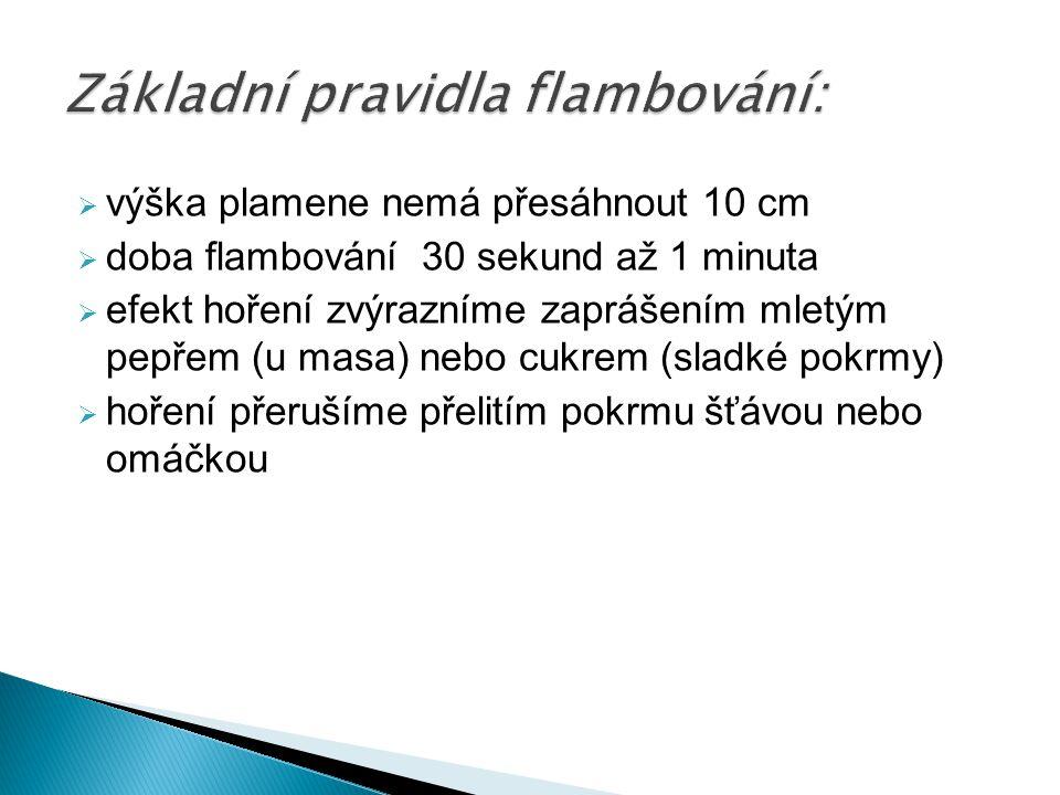 Základní pravidla flambování:
