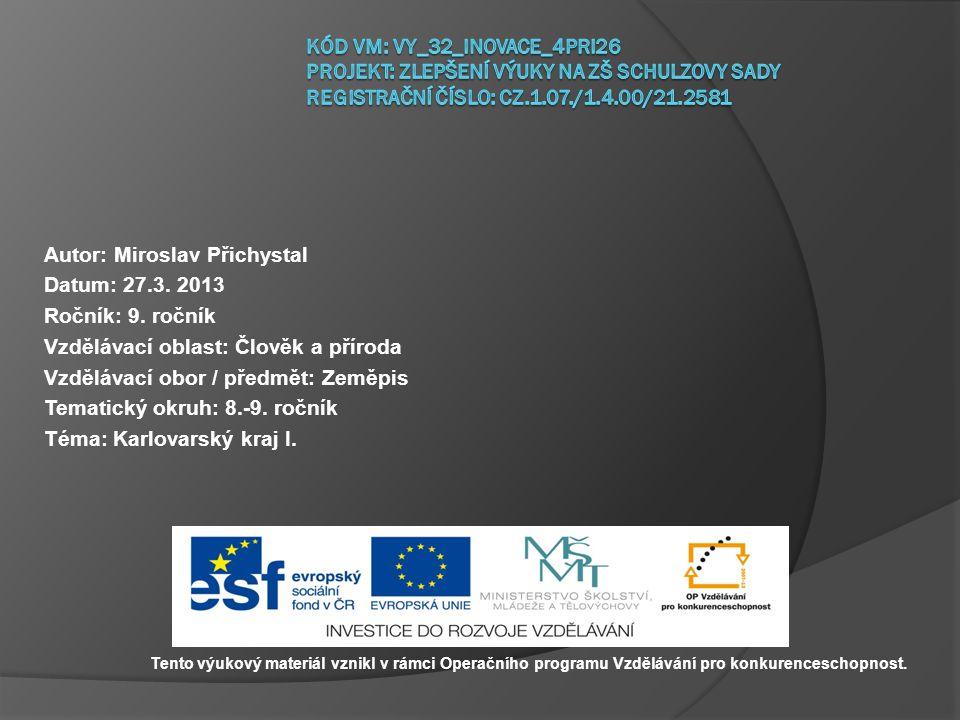 Autor: Miroslav Přichystal Datum: 27.3. 2013 Ročník: 9. ročník