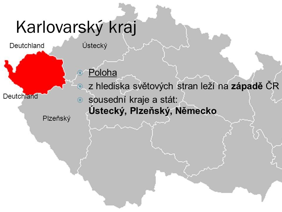 Karlovarský kraj Poloha z hlediska světových stran leží na západě ČR