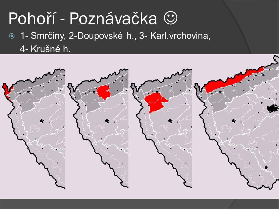 Pohoří - Poznávačka  1- Smrčiny, 2-Doupovské h., 3- Karl.vrchovina, 4- Krušné h.