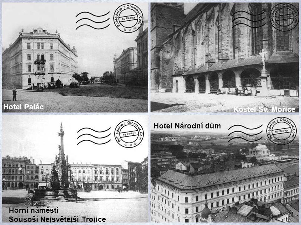 Hotel Palác Kostel Sv. Mořice Hotel Národní dům Horní náměstí Sousoší Nejsvětější Trojice
