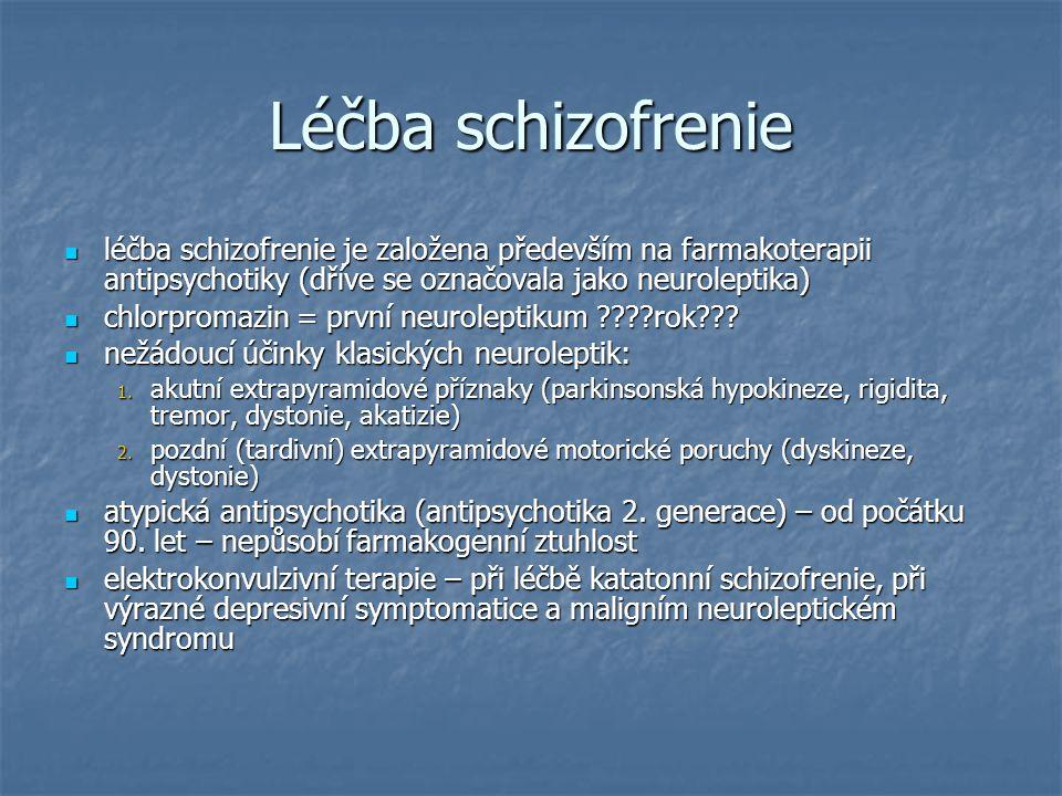 Léčba schizofrenie léčba schizofrenie je založena především na farmakoterapii antipsychotiky (dříve se označovala jako neuroleptika)