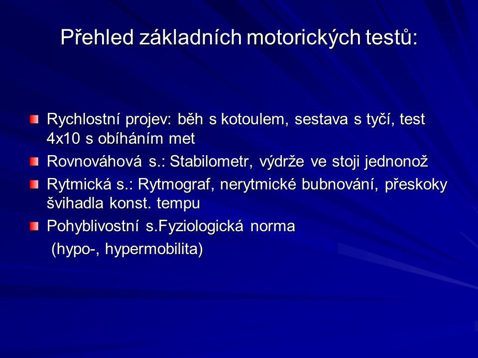 Přehled základních motorických testů: