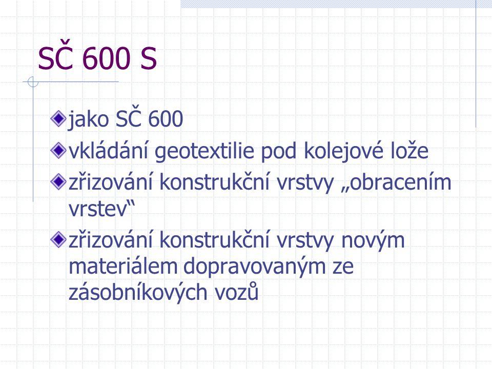 SČ 600 S jako SČ 600 vkládání geotextilie pod kolejové lože