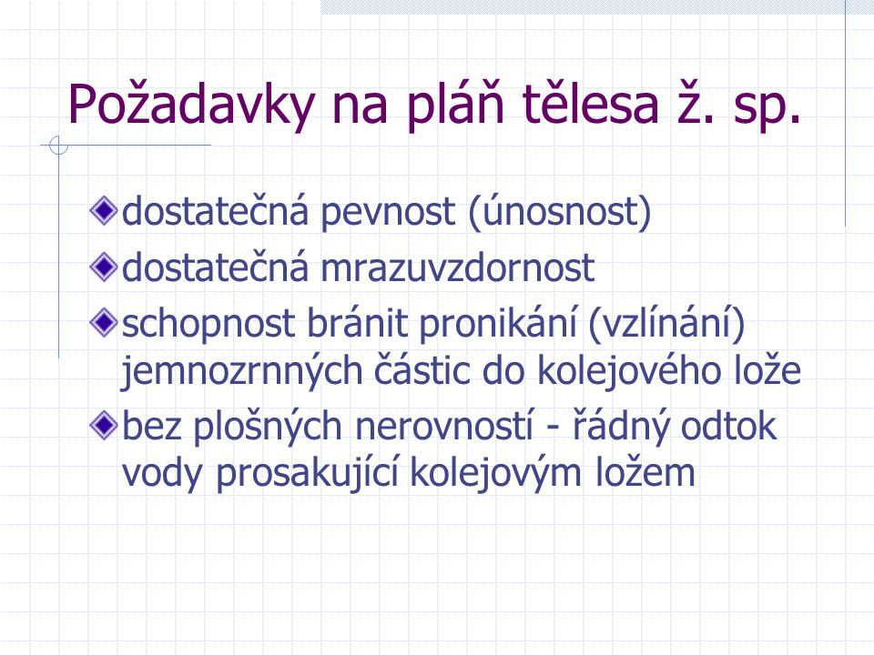 Požadavky na pláň tělesa ž. sp.