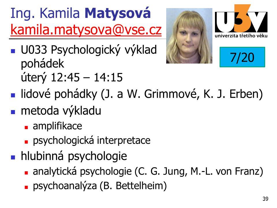 Ing. Kamila Matysová kamila.matysova@vse.cz