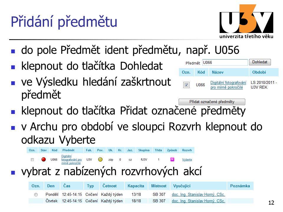 Přidání předmětu do pole Předmět ident předmětu, např. U056