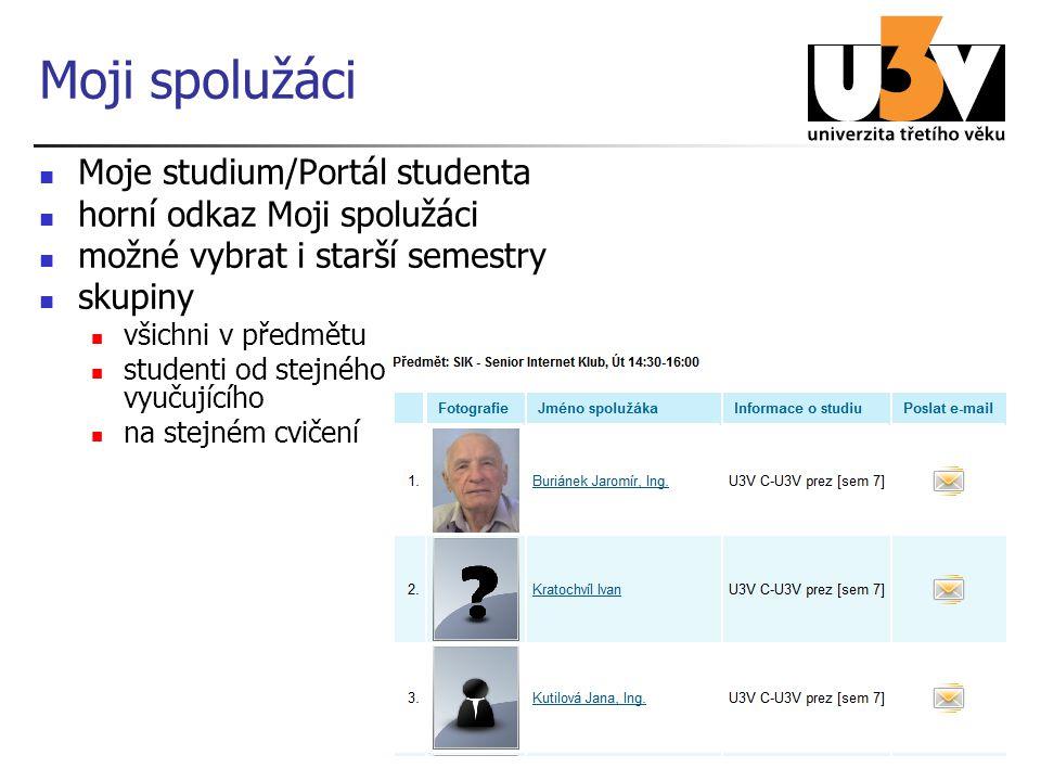 Moji spolužáci Moje studium/Portál studenta horní odkaz Moji spolužáci