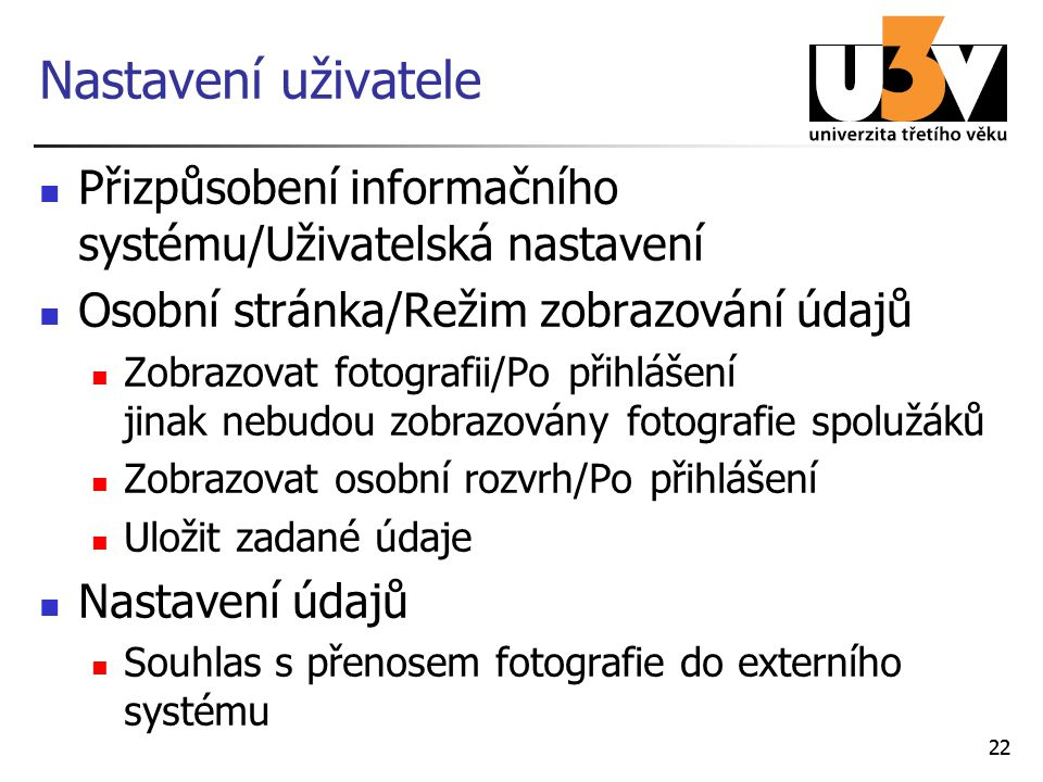Nastavení uživatele Přizpůsobení informačního systému/Uživatelská nastavení. Osobní stránka/Režim zobrazování údajů.