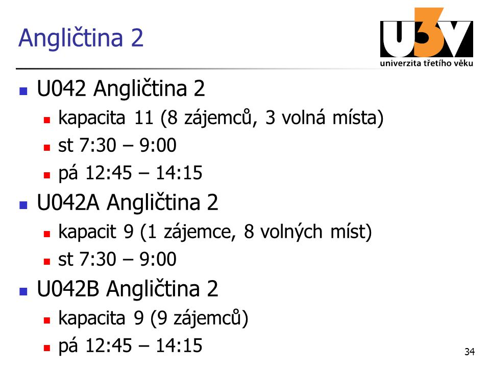 Angličtina 2 U042 Angličtina 2 U042A Angličtina 2 U042B Angličtina 2