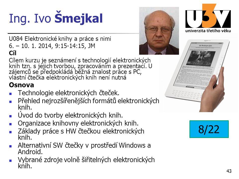 Ing. Ivo Šmejkal 8/22 Osnova Technologie elektronických čteček.