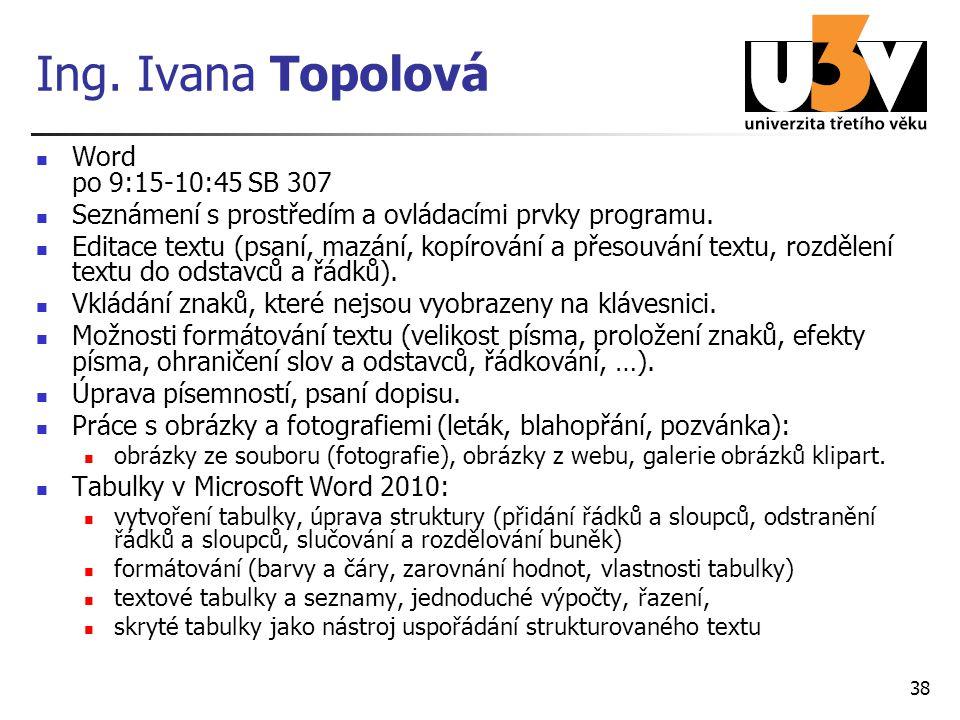 Ing. Ivana Topolová Word po 9:15-10:45 SB 307