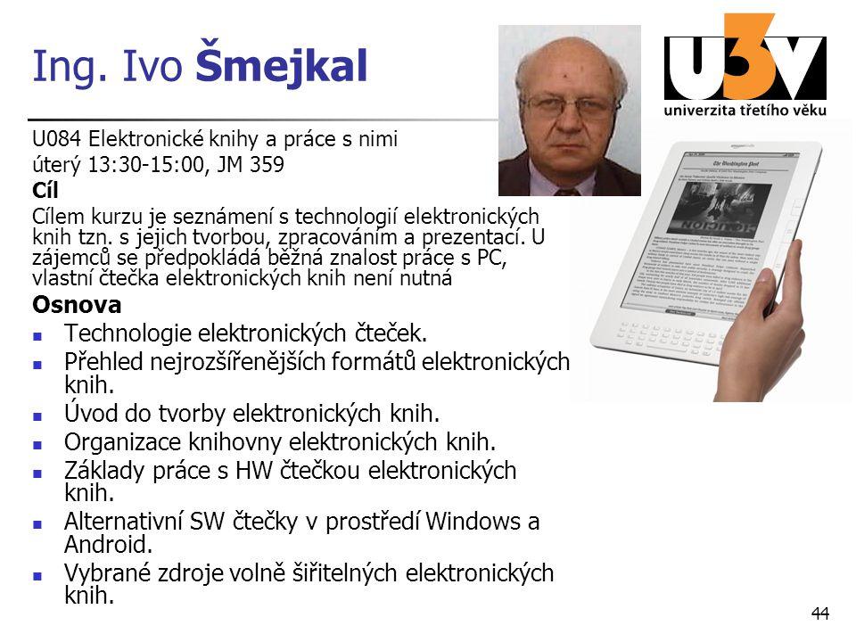 Ing. Ivo Šmejkal Osnova Technologie elektronických čteček.