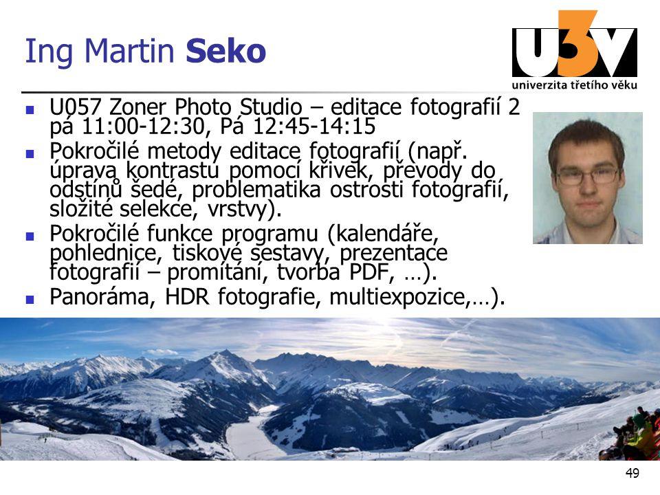 Ing Martin Seko U057 Zoner Photo Studio – editace fotografií 2 pá 11:00-12:30, Pá 12:45-14:15.