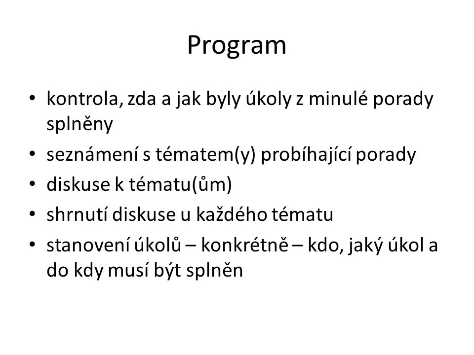 Program kontrola, zda a jak byly úkoly z minulé porady splněny