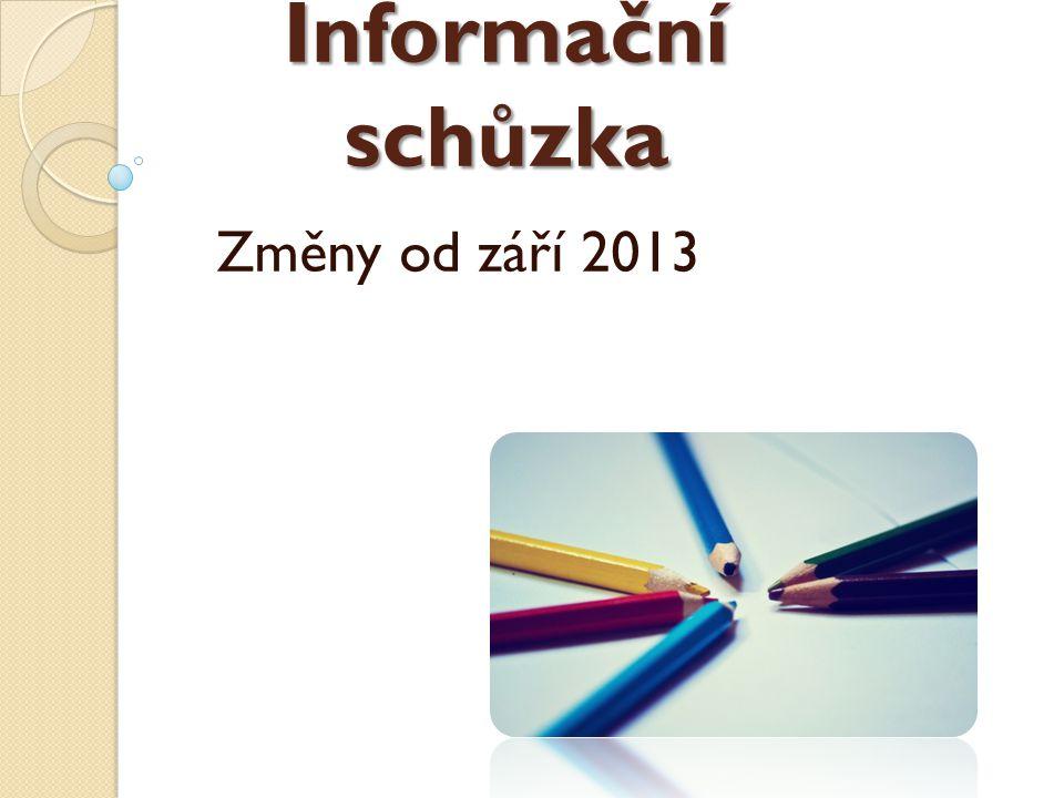 Informační schůzka Změny od září 2013