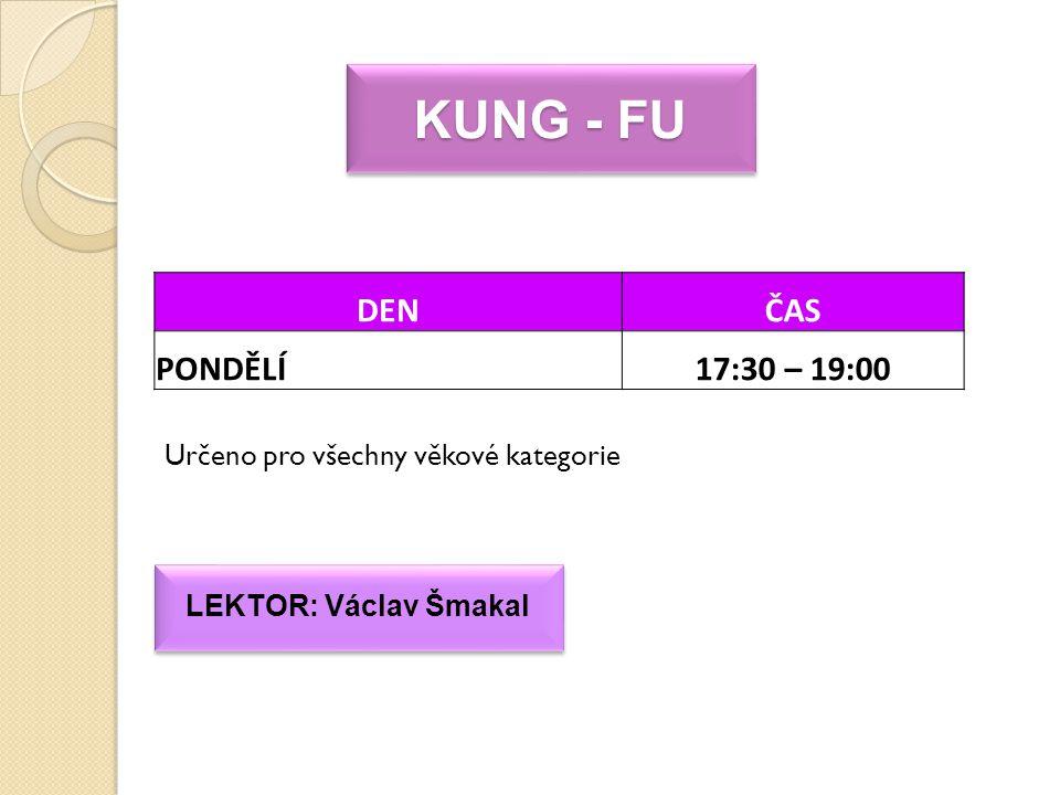 KUNG - FU DEN ČAS PONDĚLÍ 17:30 – 19:00