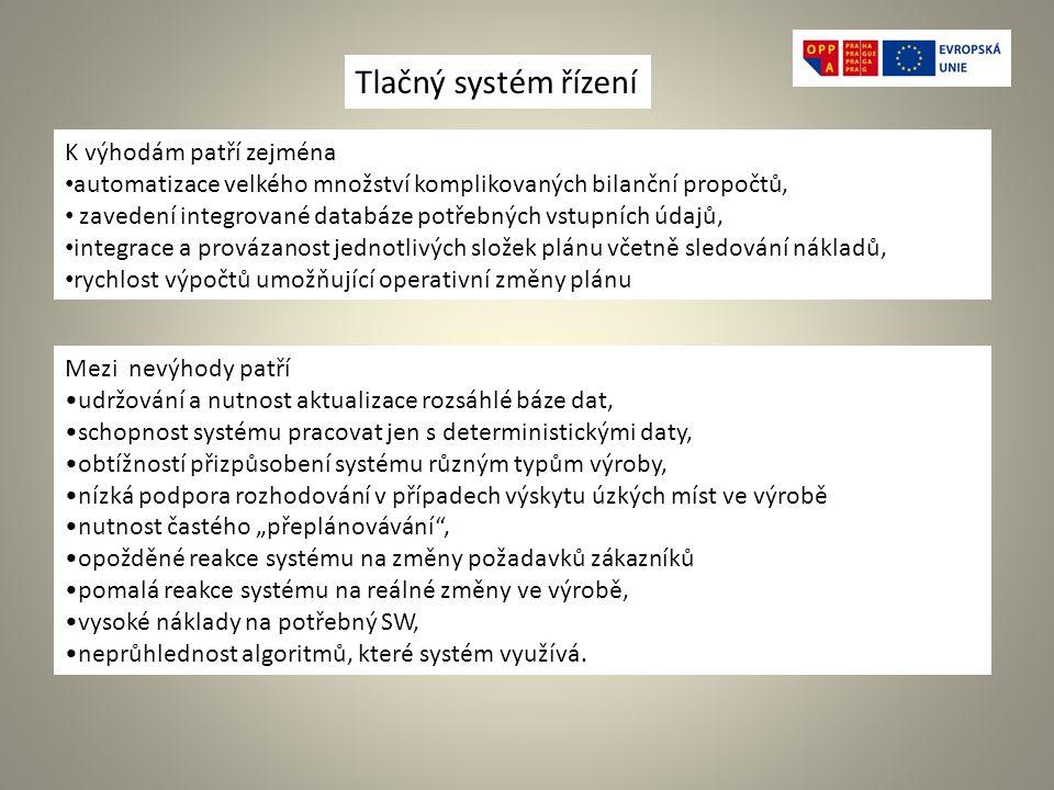 Tlačný systém řízení K výhodám patří zejména