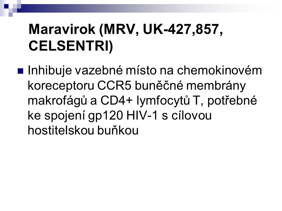 Maravirok (MRV, UK-427,857, CELSENTRI)