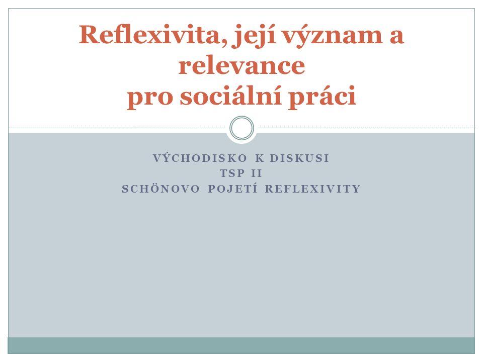 Reflexivita, její význam a relevance pro sociální práci