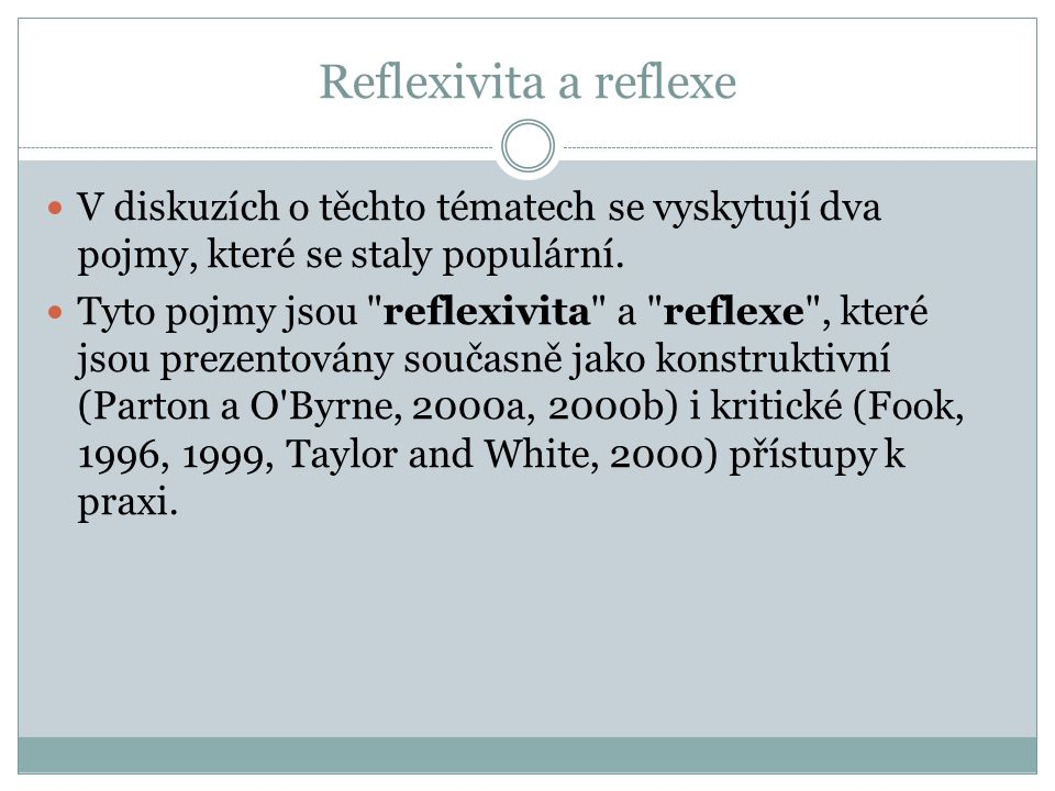 Reflexivita a reflexe V diskuzích o těchto tématech se vyskytují dva pojmy, které se staly populární.