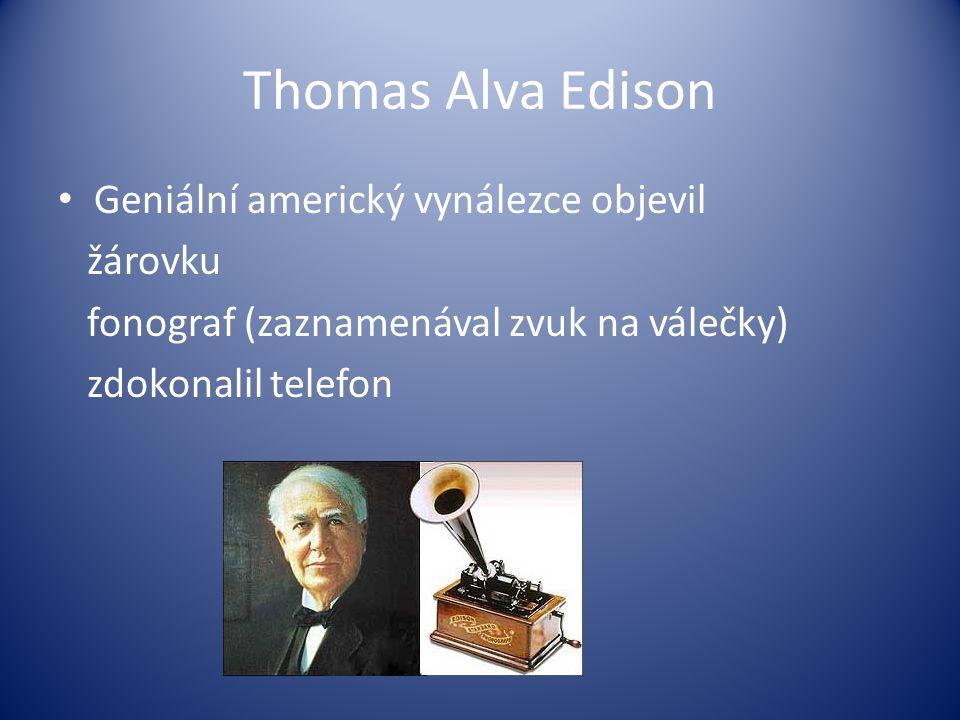 Thomas Alva Edison Geniální americký vynálezce objevil žárovku