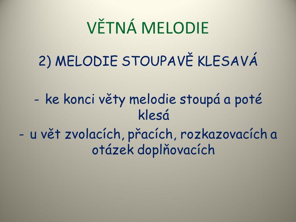 VĚTNÁ MELODIE 2) MELODIE STOUPAVĚ KLESAVÁ
