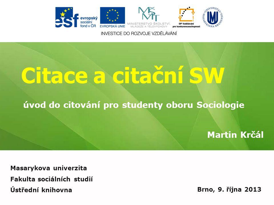 Citace a citační SW úvod do citování pro studenty oboru Sociologie
