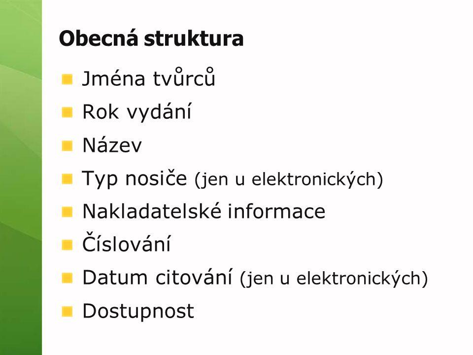 Obecná struktura Jména tvůrců Rok vydání Název