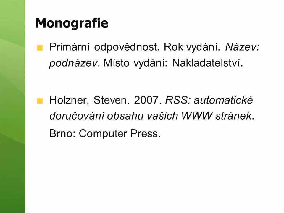 Monografie Primární odpovědnost. Rok vydání. Název: podnázev. Místo vydání: Nakladatelství.
