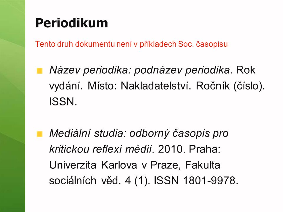 Periodikum Tento druh dokumentu není v příkladech Soc. časopisu.