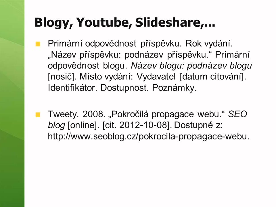 Blogy, Youtube, Slideshare,...