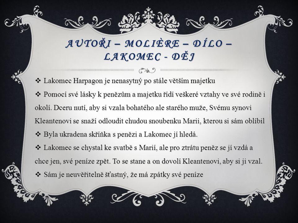 Autoři – Molière – dílo – lakomec - děj