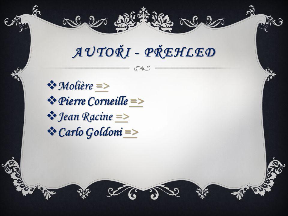 Autoři - přehled Molière => Pierre Corneille =>