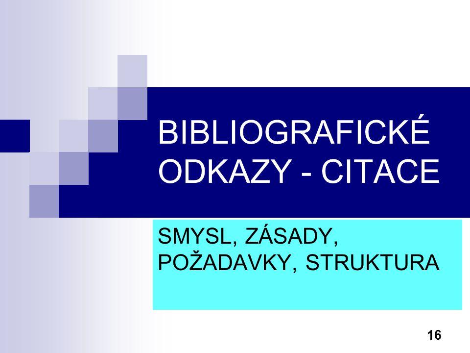 BIBLIOGRAFICKÉ ODKAZY - CITACE