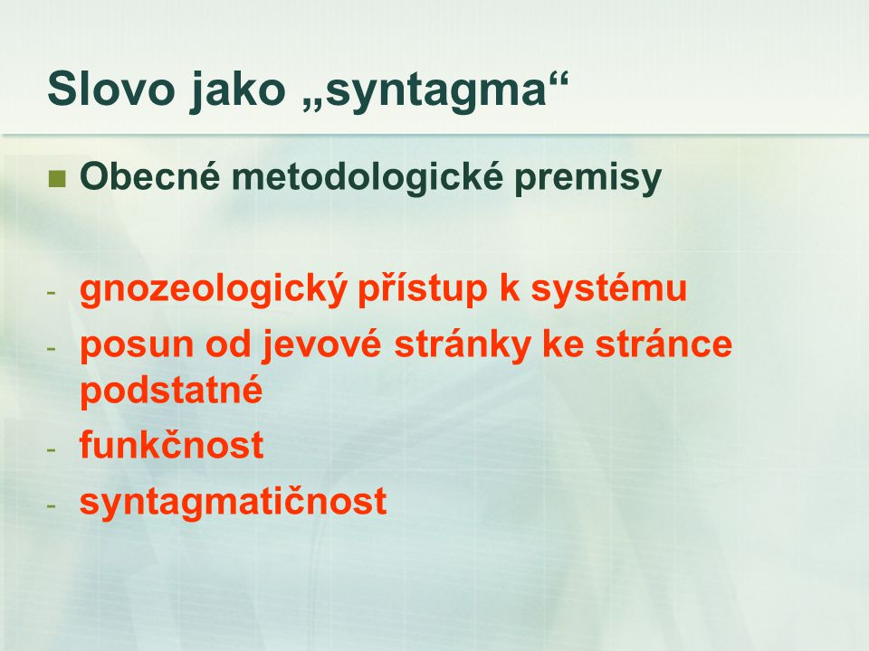 "Slovo jako ""syntagma Obecné metodologické premisy"
