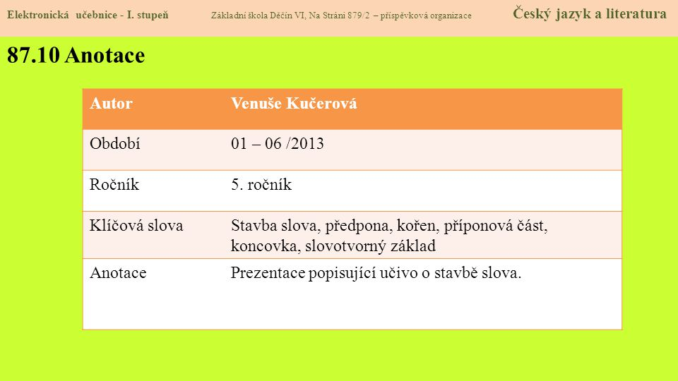 87.10 Anotace Autor Venuše Kučerová Období 01 – 06 /2013 Ročník