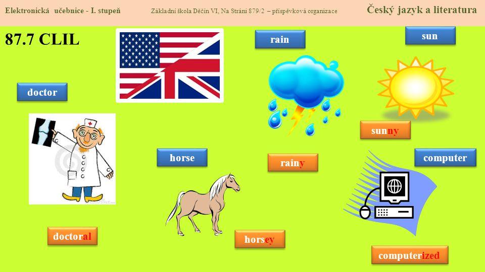 87.7 CLIL sun rain doctor sunny horse computer rainy doctoral horsey