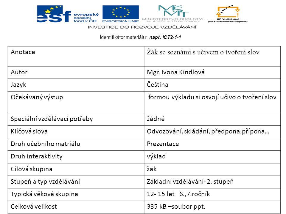 Identifikátor materiálu: např. ICT2-1-1