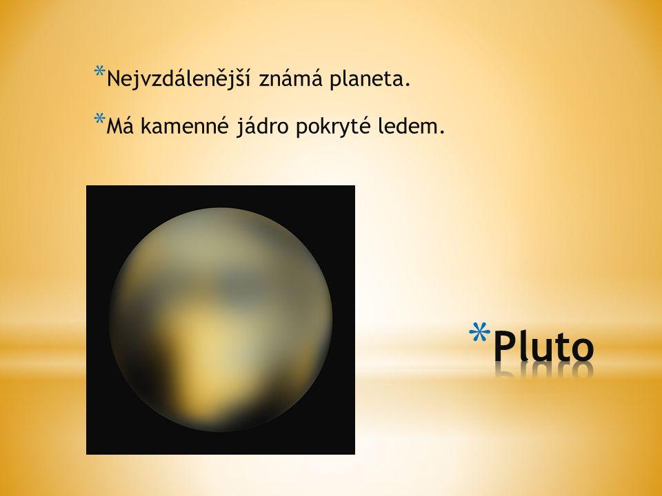 Nejvzdálenější známá planeta.