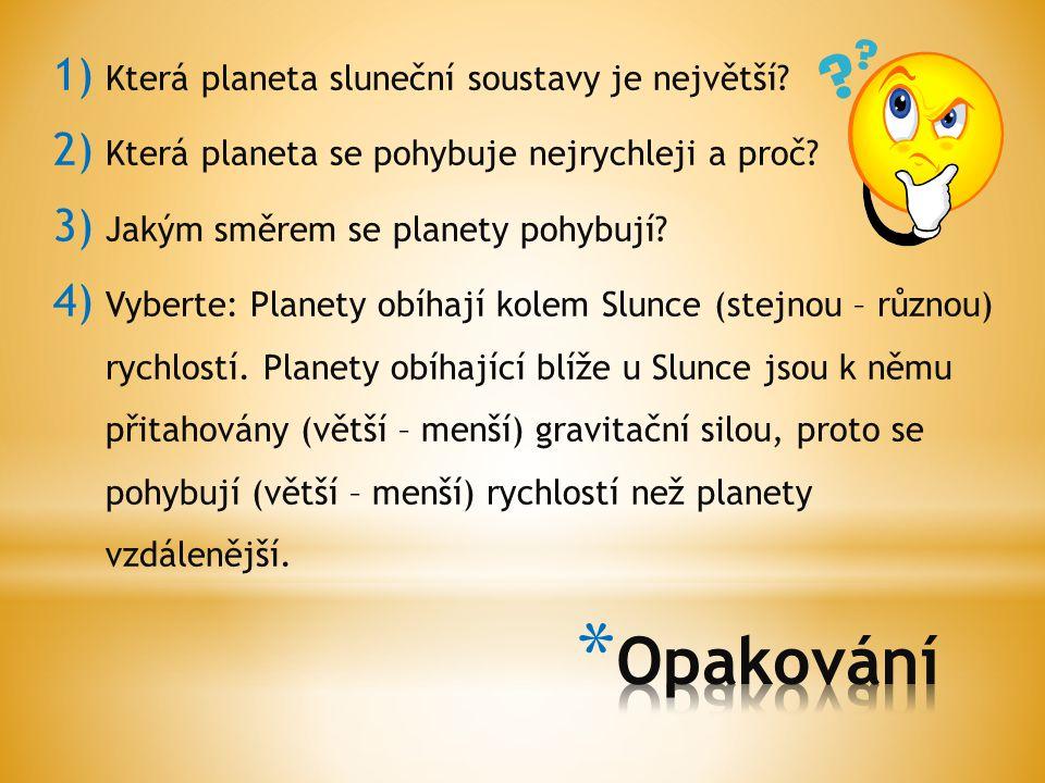 Opakování Která planeta sluneční soustavy je největší